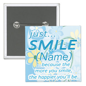 Just Smile Add a Name 2 Inch Square Button