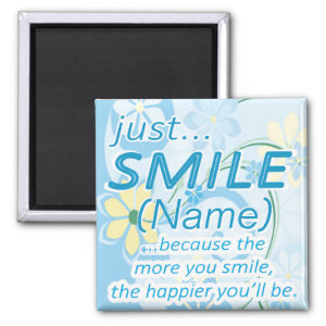 Just Smile Add a Name 2 Inch Square Magnet