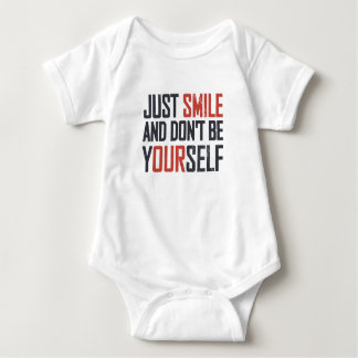 Just smile and don't be yourself baby bodysuit
