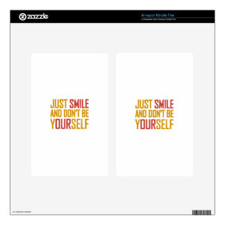 Just smile and don't be yourself decal for kindle fire