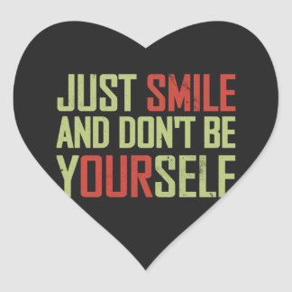 Just smile and don't be yourself heart sticker