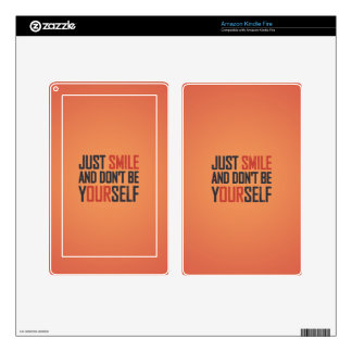 Just smile and don't be yourself kindle fire skin