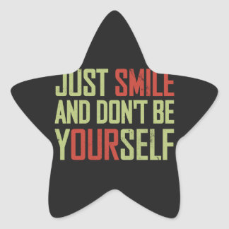 Just smile and don't be yourself star sticker