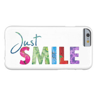 Just Smile Happy Quote 01 Barely There iPhone 6 Case