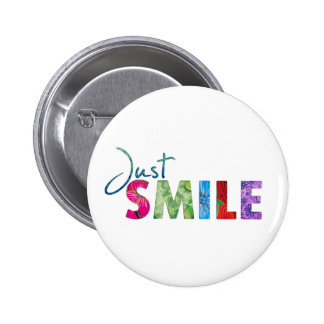 Just Smile Happy Quote 01 Pinback Button