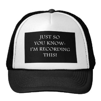 Just so you know-Recording Mesh Hats