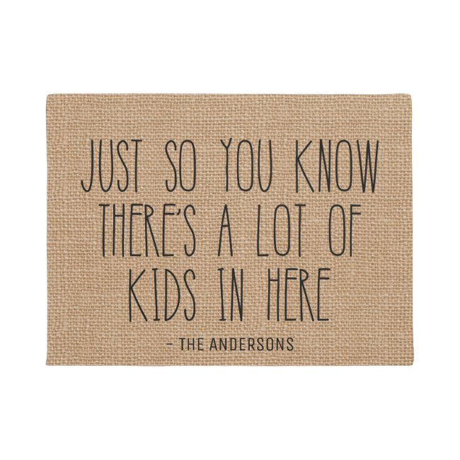 Just So You Know There's A Lot Of Kids In Here Doormat