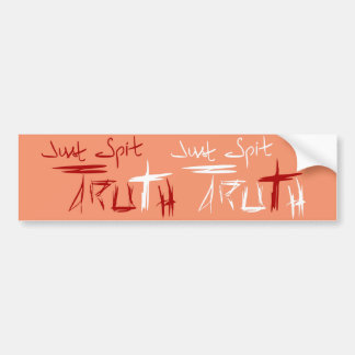 Just Spit Truth Bumper Sticker