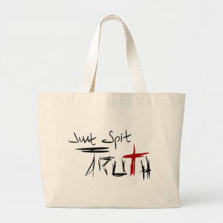 Just Spit Truth Large Tote Bag