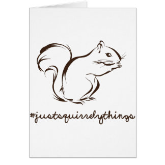 Just Squirrely Things Squirrel Greeting Card