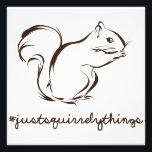 "Just Squirrely Things Squirrel Photo Print<br><div class=""desc""></div>"