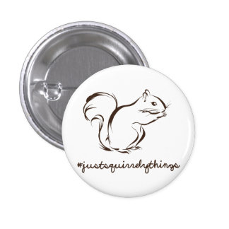 Just Squirrely Things Squirrel Pinback Button