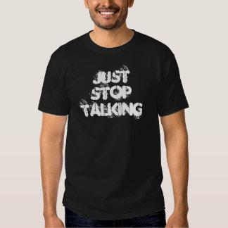 Just Stop Talking Shirt
