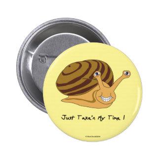 Just Take'n My Time Pinback Button