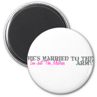 Just The Mistress - Army 2 Inch Round Magnet
