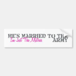 Just The Mistress - Army Bumper Sticker