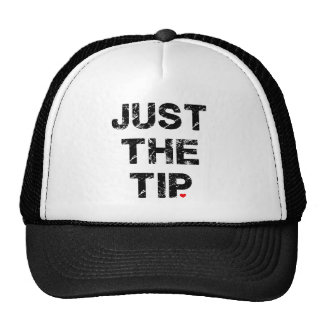 Just the Tip Apparel and Accessories Trucker Hat