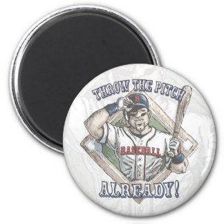 Just Throw the Pitch Already Baseball Shirts, Etc. 2 Inch Round Magnet