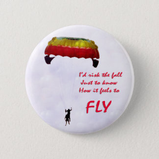 Just to know how it feels to fly pinback button