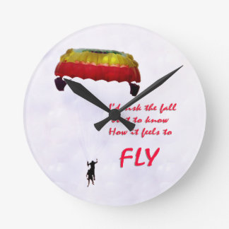 Just to know how it feels to fly round clock