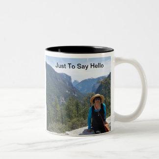 Just To Say Hello  ....Mug Two-Tone Coffee Mug