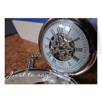 'Just to say' Pocket watch greetings card