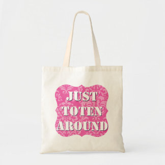 Just Toten Around Tote Bag