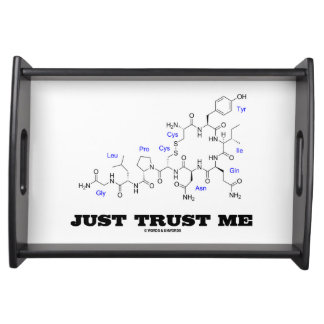Just Trust Me Oxytocin Chemical Molecule Serving Tray
