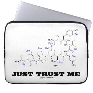 Just Trust Me (Oxytocin Mammalian Hormone) Laptop Sleeve