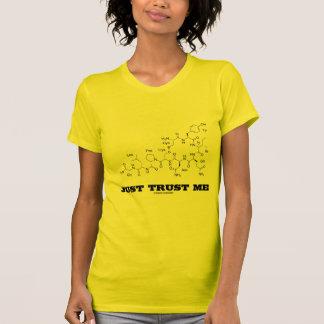 Just Trust Me (Oxytocin Mammalian Hormone) T-shirt