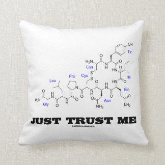 Just Trust Me (Oxytocin Mammalian Hormone) Throw Pillow