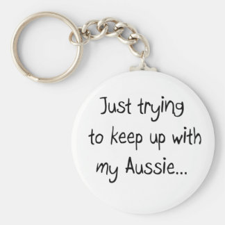 Just trying to keep up with my Aussie...Keychain Basic Round Button Keychain