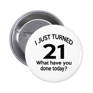 Just Turned 21 2 Inch Round Button