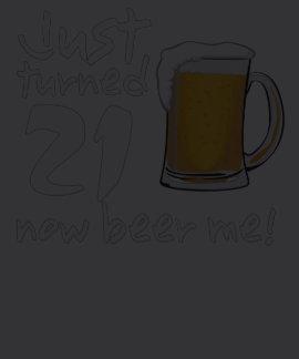 Just turned 21 NOW Beer Me BIRTHDAY Tee