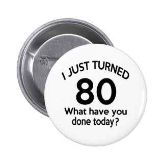 Just Turned 80 Button