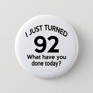 Just Turned 92 Pinback Button