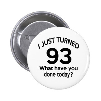 Just Turned 93 Pinback Button