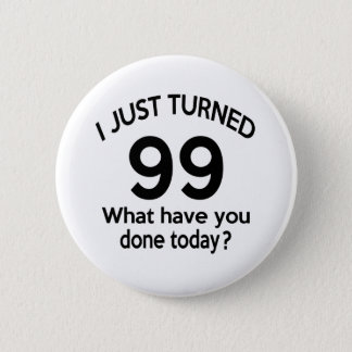 Just Turned 99 Button
