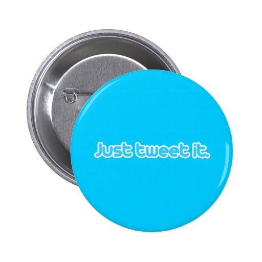 Just tweet it 2 inch round button
