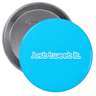 Just tweet it 4 inch round button