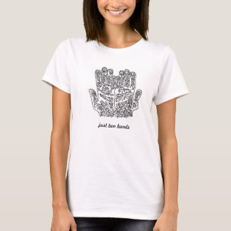 just two hands T-Shirt