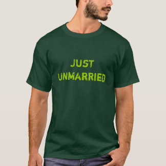 Just Unmarried T-Shirt