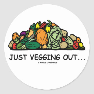 Just Vegging Out... (Vegetarian Humor) Stickers