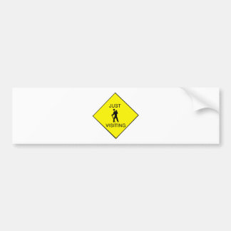 Just Visiting Sign Bumper Sticker