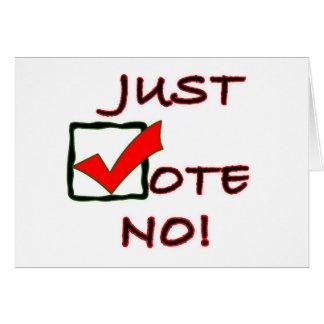 Just Vote No! political slogan Card