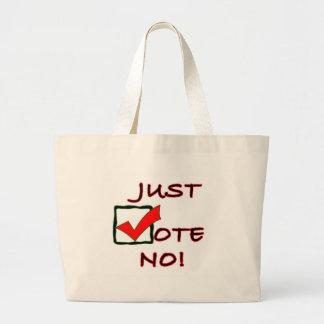 Just Vote No! political slogan Large Tote Bag