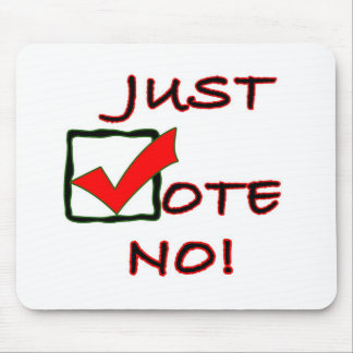 Just Vote No! political slogan Mouse Pad