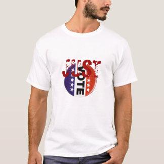 JUST Vote ! T-Shirt