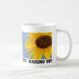 Just  Waking Up! Coffee Mug