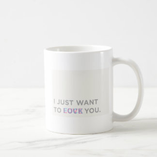 Just want love coffee mug
